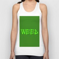 weed Tank Tops featuring WEED by LOOSECANNONGEAR