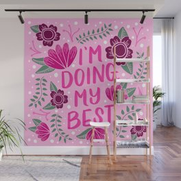 I'm Doing My Best   Self Care, Positive Quote Wall Mural