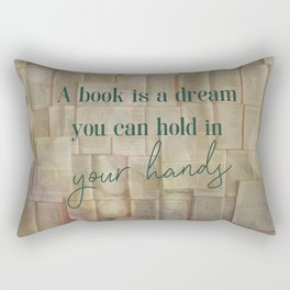 A book is a dream - Book Quote Collection Rectangular Pillow