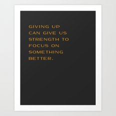 Giving Up Art Print