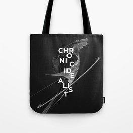 chronic idealist Tote Bag