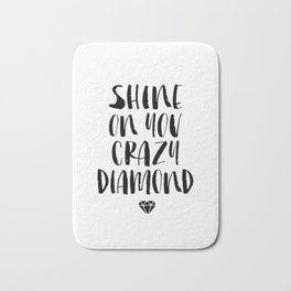 Shine on You Crazy Diamond black and white monochrome typography poster design home wall decor Bath Mat