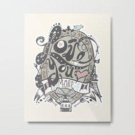 Love You More Metal Print