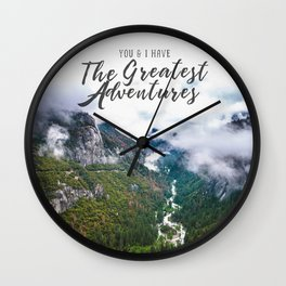 You and I have the Greatest Adventures Wall Clock