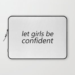 Let Girls be Confident Laptop Sleeve