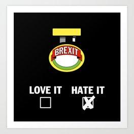 Brexit - HATE IT Art Print