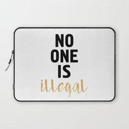 NO ONE IS ILLEGAL Laptop Sleeve