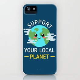 Support Your Local Planet iPhone Case