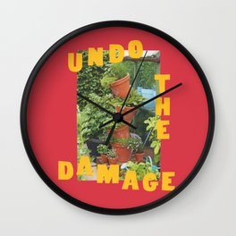 undo the damage Wall Clock