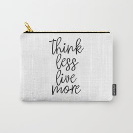 Think Less Live More, Scandinavian Art, Quote Poster, Inspirational Quote, Motivational Art Carry-All Pouch