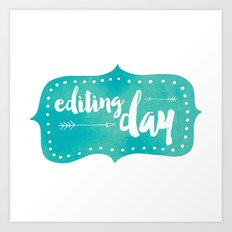 Editing Day Art Print