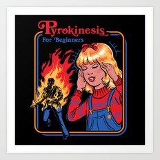 PYROKINESIS FOR BEGINNERS Art Print