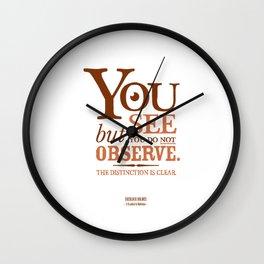 Sherlock Holmes novel quote – you see Wall Clock