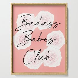 badass babes club Serving Tray