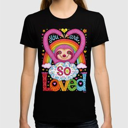 You are so loved - Cute Rainbow Sloth - Art by Thaneeya McArdle T-shirt