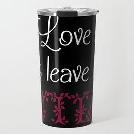 Love her but leave her Wild-Purple-Black Background Travel Mug