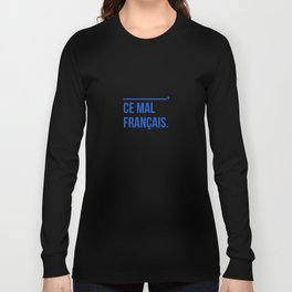Ce mal français Long Sleeve T-shirt