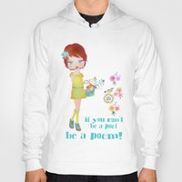 poem Hoodies featuring be a poem by Elisandra
