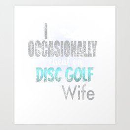 Occasionally Cheat On Disc Golf With Wife Distress Art Print