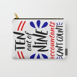 Accountants Can't Count Funny Accounting Design Carry-All Pouch