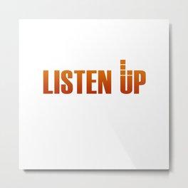 Listen Up Metal Print
