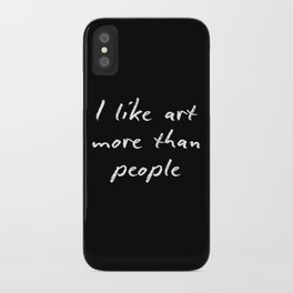 I like art more than people iPhone Case