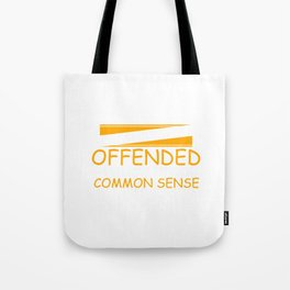 I Am Sorry if I Offended You with Common Sense Funny T-shirt Tote Bag