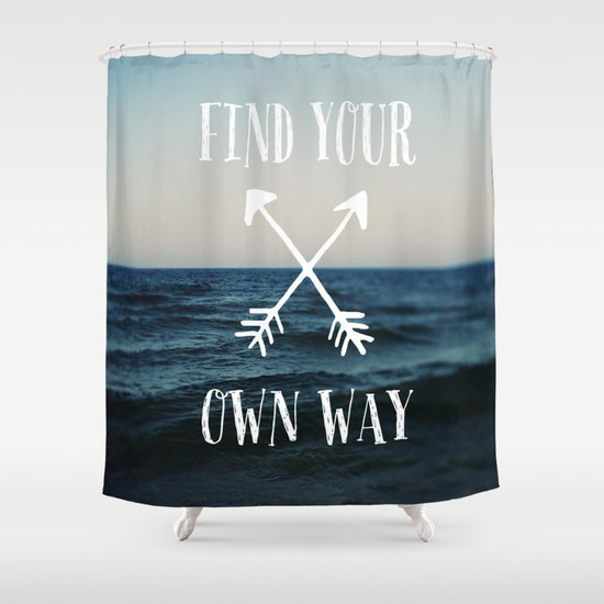 Find Your Own Way Shower Curtain