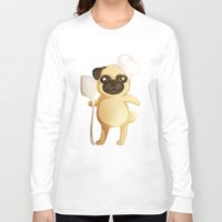 chef Long Sleeve T-shirts featuring Chef Pug by Feeliżanka★