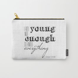 I an not young enough to know everything - Oscar Wilde quote Carry-All Pouch