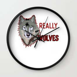 I Just Really Like Wolves Wall Clock