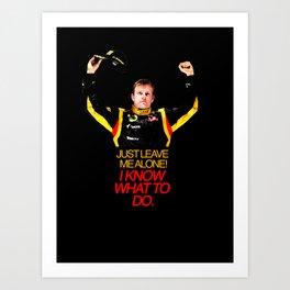 """""""I Know What To Do!"""" - Kimi Raikkonen Art Print"""