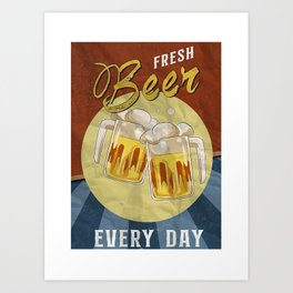 Fresh Beer Every Day Art Print