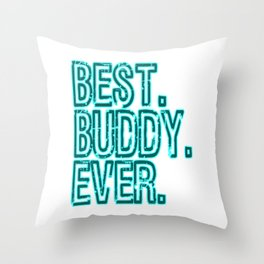 Looking for a best tee gift for your best buddy this seasons of giving? here's a nice tee for you!  Throw Pillow