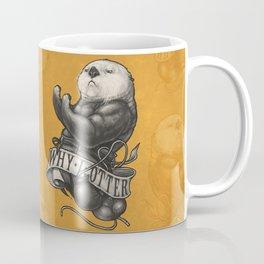 Why I Otter Coffee Mug