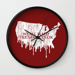 We All Bleed The Same Color (Red Version) Wall Clock