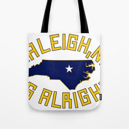 NC is Alright Tote Bag