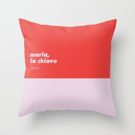 Maria, la chiave Throw Pillow