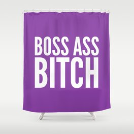 BOSS ASS BITCH (Purple) Shower Curtain