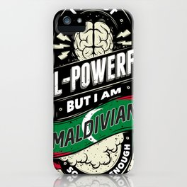 I'm Maldivian Proud Country All Powerful iPhone Case