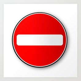 No Traffic Entry Art Print