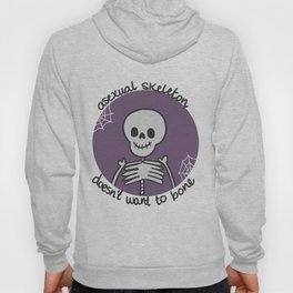 Asexual Skeleton Doesn't Want to Bone Hoody