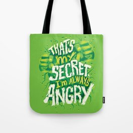 I'm always angry Tote Bag