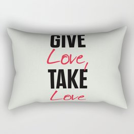 Give love, take love, tyopgraphy illustration, gift for her, people in love, be my Valentine, Romant Rectangular Pillow