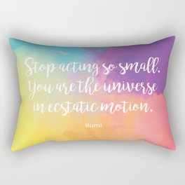 Stop acting so small... Rumi Quote Rectangular Pillow