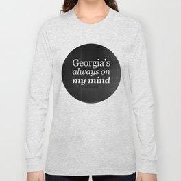 Georgia's always on my mind Long Sleeve T-shirt