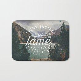 Adventures Are Lame Bath Mat