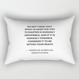 Stoic Inspiration Quotes - Marcus Aurelius Meditations -  humanly possible Rectangular Pillow