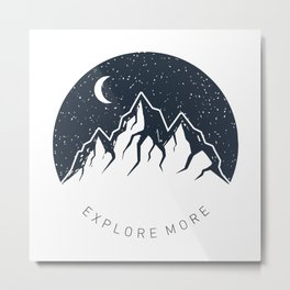 Explore More. Mountains Metal Print