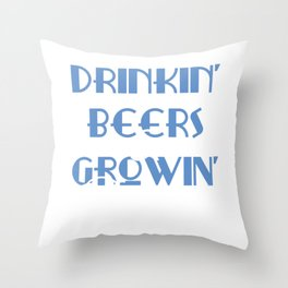 """A Beer Tee For Alcoholic """"Drinkin' Beers & Growin' Beards"""" T-shirt Design Drinking ALcohol Partying Throw Pillow"""